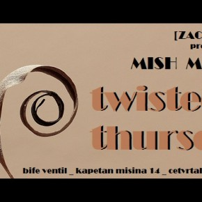 [ZAOKRET] Twisted Thursday w/ Mish Mash