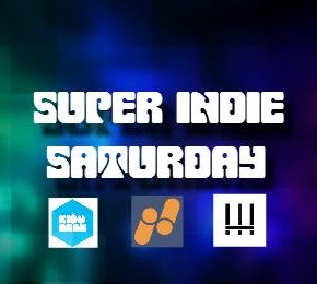 Super Indie Saturday