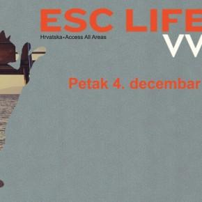 ESC Life + VVhile //Petak 4. decembar 22h// Gun Club