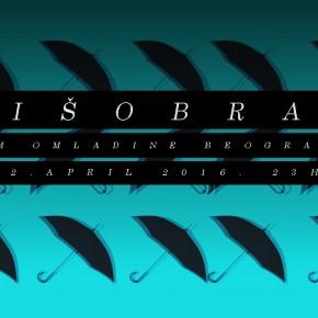 Kišobran žurka ☔☔ Subota 2. april, 23h ☔☔ Dom omladine Beograda