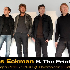 Chris Eckman & The Frictions //Petak 8. april 21h, Elektropionir//