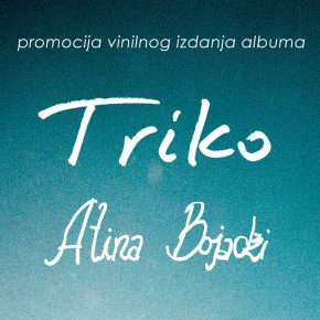 Triko - Atina Bojadži /// promocija ploče